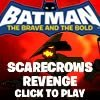 Batman the Scarecrow Revenge